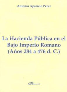 Descargar LA HACIENDA PUBLICA EN EL BAJO IMPERIO ROMANO gratis pdf - leer online