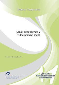 salud, dependencia y vulnerabilidad social-inmaculada bautista castaño-9788490420331