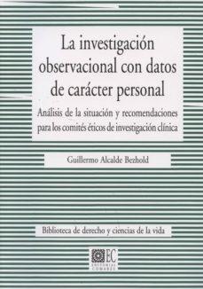 Descarga online de libros de google books. LA INVESTIGACION OBSERVACIONAL CON DATOS DE CARACTER PERSONAL CHM de GUILLERMO ALCALDE BEZHOLD