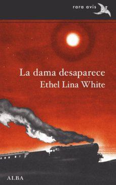 la dama desaparece (ebook)-ethel lina white-9788490652831