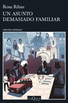 Descargar gratis eub epbooks UN ASUNTO DEMASIADO FAMILIAR  de ROSA RIBAS 9788490667231