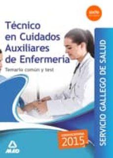 técnico en cuidados auxiliares de enfermería del servicio gallego de salud. temario común y test-9788490933831