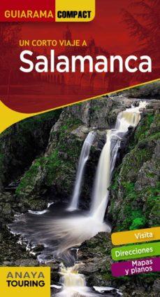 un corto viaje a salamanca 2018 (guiarama compact) 5ª ed.-ignacio francia sanchez-9788491580331