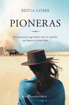Vinisenzatrucco.it Pioneras: Una Apasionante Saga Familiar Sobre Las Españolas Que Llegaron Al Salvaje Oeste Image