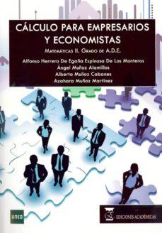 Descargar CALCULO PARA EMPRESARIOS Y ECONOMISTAS (MATEMATICAS II) (GRADO UN IVERSITARIO ADMINISTRACION Y DIRECCION DE EMPRESAS) gratis pdf - leer online