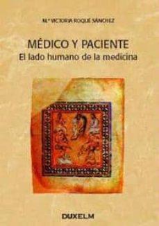 Descargar libros electrónicos gratis en el Reino Unido MEDICO Y PACIENTE: EL LADO HUMANO DE LA MEDICINA