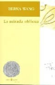 Descarga gratuita de libros electrónicos para smartphone LA MIRADA OBLICUA in Spanish iBook 9788493573331 de BERNA WANG