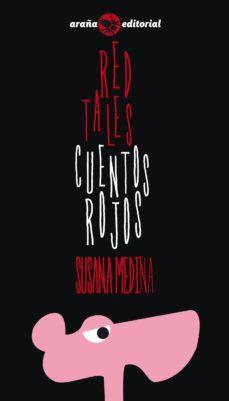 red tales / cuentos rojos-susana medina-9788494000331