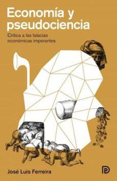 economía y pseudociencia-jose luis ferreira-9788494249631