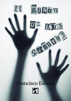 Libros electrónicos descargables gratis para teléfono EL MUNDO DE LAS SOMBRAS en español PDB CHM 9788494431531