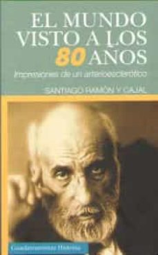 Libros de audio en línea gratis descargar ipod EL MUNDO VISTO A LOS 80 AÑOS (GUADARRAMISTAS) in Spanish 9788494708831 PDF FB2 de SANTIAGO RAMON Y CAJAL
