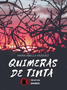 Descargar gratis ebook rar QUIMERAS DE TINTA (Spanish Edition)  de MARIA ABELLA VAZQUEZ