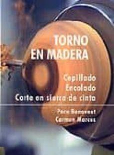 Descargar TORNO EN MADERA: CEPILLADO, ENCOLADO, CORTE EN SIERRA DE CINTA gratis pdf - leer online