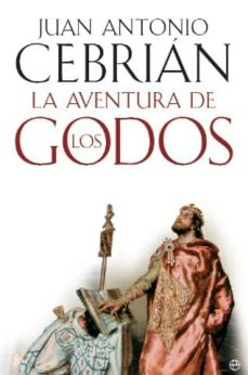 la aventura de los godos-juan antonio cebrian-9788497349031