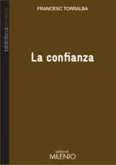 la confianza-francesc torralba rosello-9788497435031