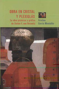 Fácil descarga de libros en inglés gratis. OBRA EN CRISTAL Y PLEXIGLAS: LA OBRA PICTORICA Y GRAFICA DE STEPA N F. VON REISWITZ de CRISTINA GARCIA MONTAÑES (Literatura española)