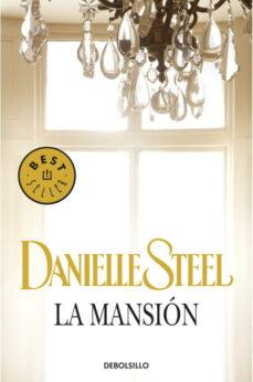 Descargando libros gratis desde google books LA MANSION DJVU MOBI FB2 en español 9788497593731 de DANIELLE STEEL