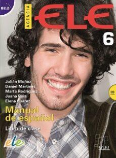 Descargar ebook gratis en pdf sin registro AGENCIA ELE 6. LIBRO DEL ALUMNO + CD. B2.2 en español de
