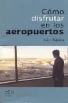 Descargar COMO DISFRUTAR EN LOS AEROPUERTOS gratis pdf - leer online