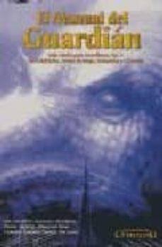 Mrnice.mx El Manual Del Guardian: Guia Basica Para Guardianes (Vol. Ii): La Prohibicion, Armas De Fuego, Grimorios Y Criaturas Image
