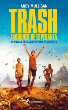 trash: ladrones de esperanza-andy mulligan-9788498386431