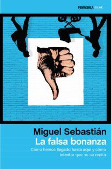la falsa bonanza-miguel sebastian-9788499424231