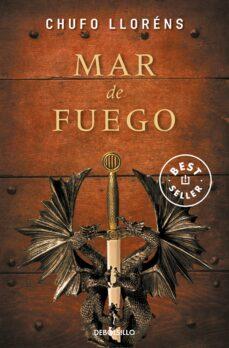 Libros descargados para encender MAR DE FUEGO (Literatura española) de CHUFO LLORENS