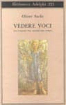 Descargar libros gratis en línea kindle VEDERE VOCI: UN VIAGGIO NEL MONDO DEI SORDI DJVU CHM 9788845907531 en español