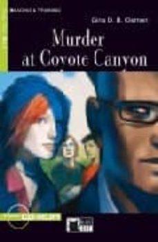 Descargas de libros electrónicos gratis para ipad MURDER AT COYOTE CANYON (INCLUYE CD) (Literatura española) 9788853007131 PDB FB2 ePub de GINA D.B. CLEMEN