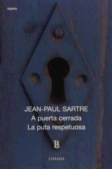 Libros gratis en descarga A PUERTA CERRADA; LA PUTA RESPETUOSA de JEAN-PAUL SARTRE