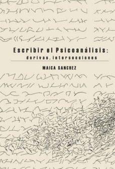 Debatecd.mx Escribir El Psicoanalisis: Derivas, Intersecciones. Image