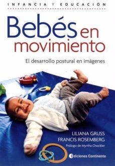 Libros en línea descargables BEBÉS EN MOVIMIENTO de LILIANA GRUSS, FRANCIS ROSEMBERG 9789507545931 (Literatura española)