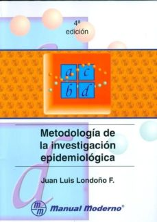 Libros descargables gratis para computadora METODOLOGIA DE LA INVESTIGACION EPIDEMIOLOGICA  de JUAN LUIS F. LONDOÑO