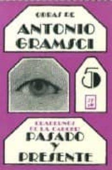 Inmaswan.es Obras De Antonio Gramsci 5: Cuadernos De La Carcel: Pasado Y Pres Ente (2ª Ed.) Image