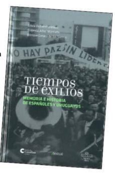 Titantitan.mx Tiempos De Exilios: Memoria E Historia De Españoles Y Uruguayos Image