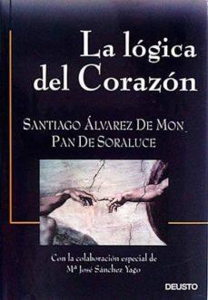 LA LÓGICA DEL CORAZÓN - SANTIAGO ÁLVAREZ DE MON PAN DE SORALUCE | Adahalicante.org