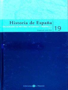 DICCIONARIO DE HISTORIA DE ESPAÑA Y AMÉRICA I 19 - V.V.A.A | Adahalicante.org