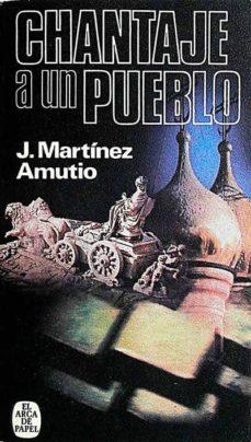 CHANTAJE A UN PUEBLO - J. MARTÍNEZ AMUTIO | Adahalicante.org