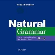 Audiolibros gratis para descargar NATURAL GRAMMAR; THE KEYWORDS OF ENGLISH AND HOW THEY WORK 9780194386241