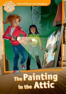 Descargar ebooks gratuitos de epub OXFORD READ AND IMAGINE 5. PACK THE PAINTING IN THE ATTIC 9780194737241