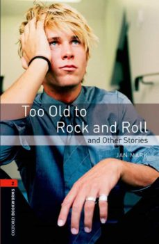 too old rock and roll (obl 2: oxford bookworms library)-9780194790741