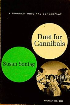 DUET FOR CANNIBALS A SCREENPLAY - SUSAN SONTAG | Triangledh.org