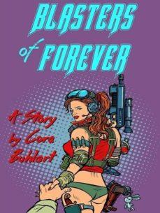 blasters of forever (ebook)-cora buhlert-9780463825341
