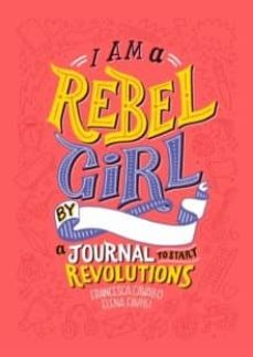 i am a rebel girl: a journal to start revolutions-elena favilli-9780997895841