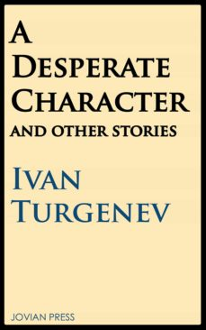 a desperate character and other stories (ebook)-ivan turgenev-9781537805641