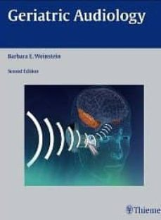 geriatric audiology (2nd ed.)-barbara e. weinstein-9781604061741
