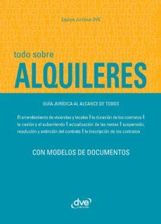todo sobre alquileres. guía jurídica al alcance de todos (ebook)-autores varios-9781644615041