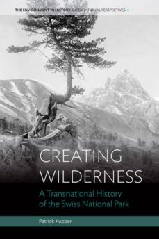 creating wilderness (ebook)-patrick kupper-9781782383741