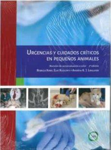 Descargar libros electrónicos gratis para iPod URGENCIAS Y CUIDADOS CRÍTICOS EN PEQUEÑOS ANIMALES (2ª ED.) de ELKE RUDLOFFS, ANDREW K. J. LINKLATER REBECCA KIRBY (Literatura española) 9781912178841
