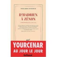 d hadrien a zenon: correspondance 1951-1956-marguerite yourcenar-9782070756841